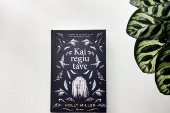 Holly Miller - Kai regiu tave